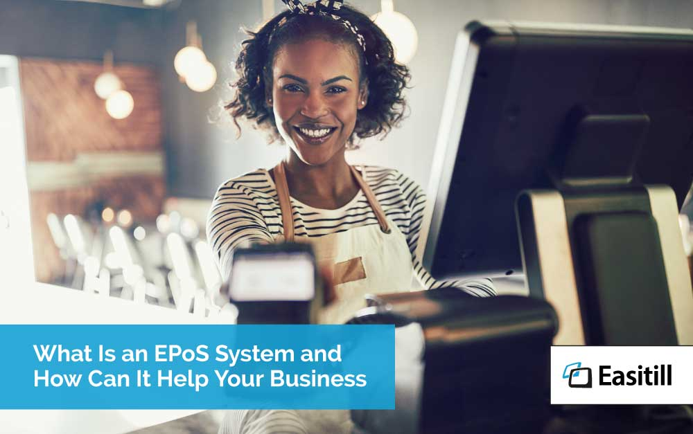 What Is an EPoS System and How Can It Help Your Business