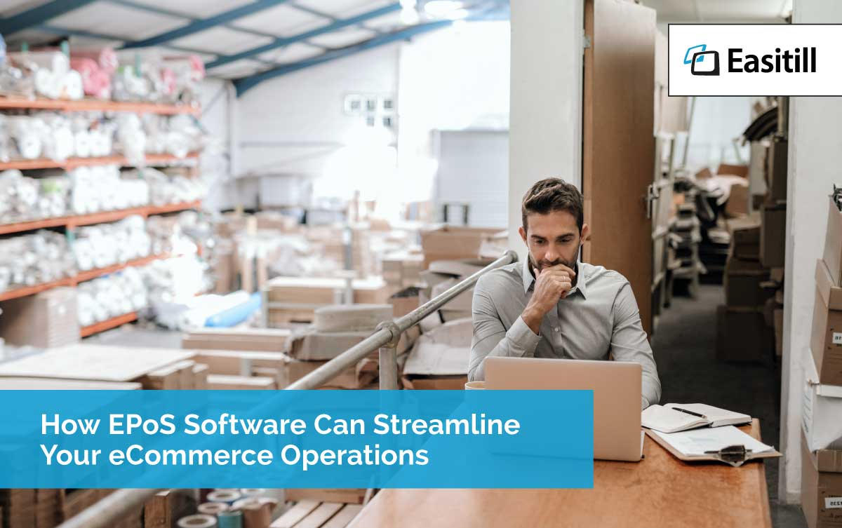 How EPoS Software Can Streamline Your eCommerce Operations