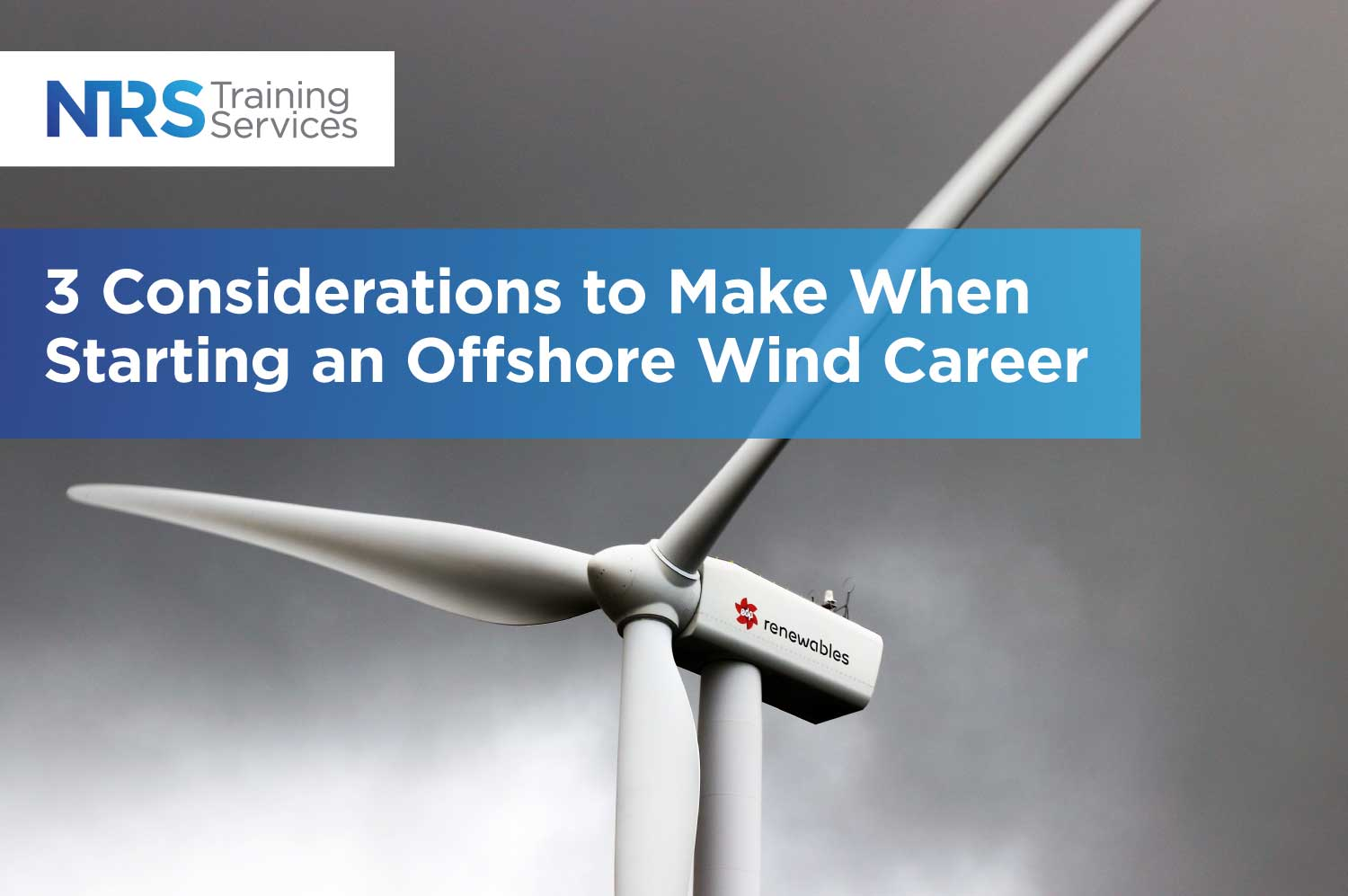 3 Considerations to Make When Starting an Offshore Wind Career