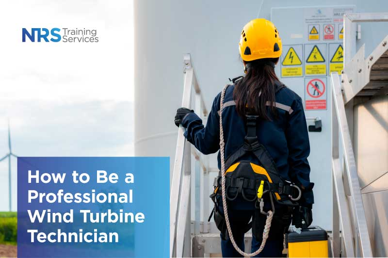 How to Be a Professional Wind Turbine Technician