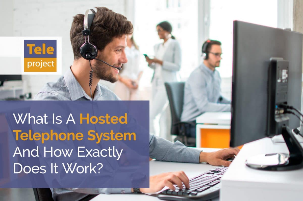 What Is A Hosted Telephone System?