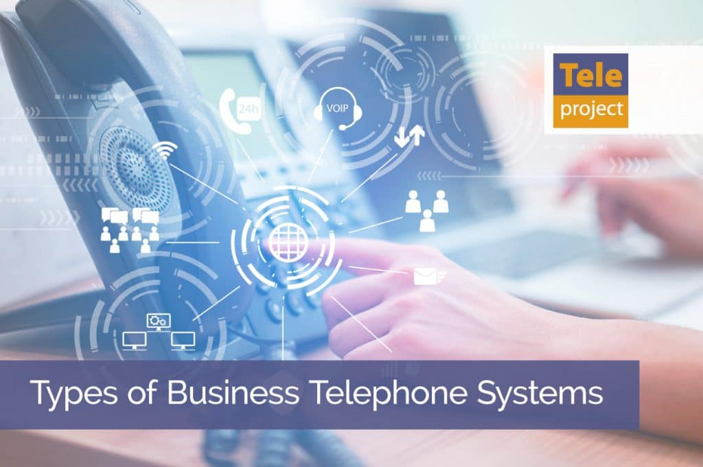 Types of Business Telephone Systems
