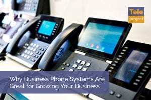 Why Business Phone Systems-Are-Great-for Growing Your Business
